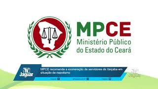 MPCE recomenda a exoneração de servidores de Itaiçaba em situação de nepotismo