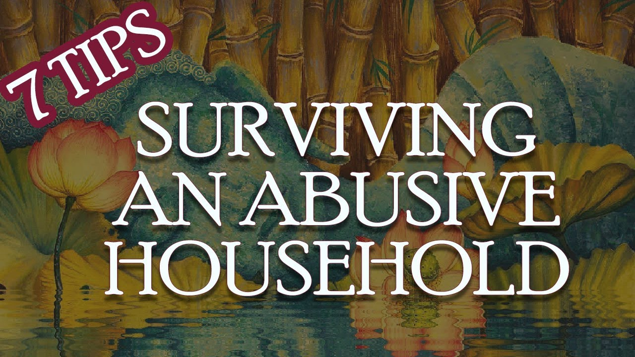 HOW TO SURVIVE AN ABUSIVE HOUSEHOLD WHEN YOU CAN'T MOVE OUT