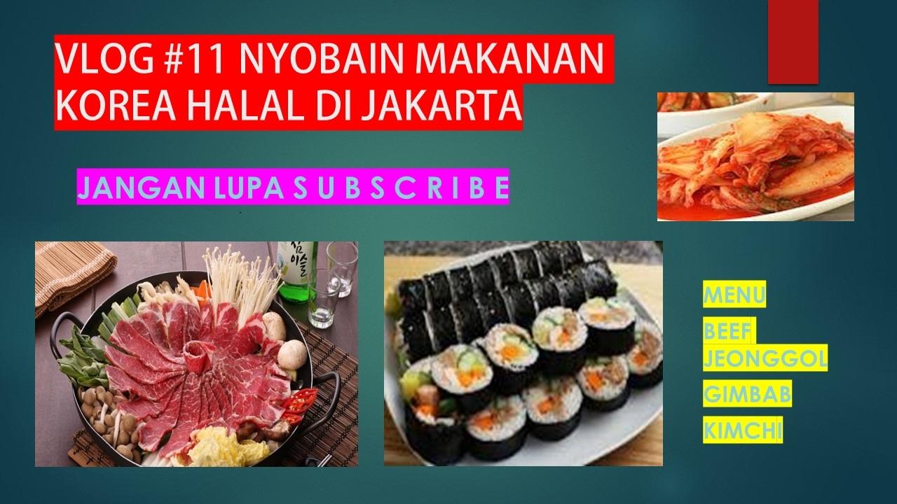Vlog 11 Makan Makanan Korea Halal Dan Enak Di Jakarta Youtube