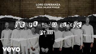 Lord Esperanza - L'Enfant du Siècle Pt. III (Clip officiel)