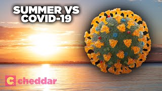 How Will Summer Really Impact Coronavirus? - Cheddar Explains