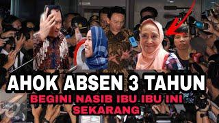 SEDIH ! AHOK 3 TAHUN TINGGALKAN JAKARTA, BEGINI NASIB MEREKA SEKARANG