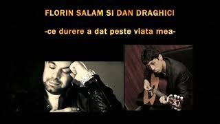 Descarca FLORIN SALAM SI DAN DRAGHICI - CE DURERE A DAT PESTE VIATA MEA (Originala 2020)