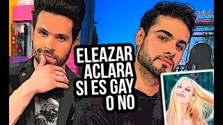 ELEAZAR GÓMEZ ACLARA SI ES GAY!!!