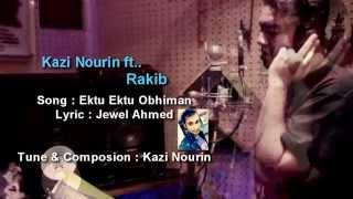 Bangla New Song 2015 Ektu Ektu Oviman (Promo) |Ojana Valobasha | Kazi Nourin ft.Rakib