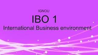 Introduction of international business environment part 1