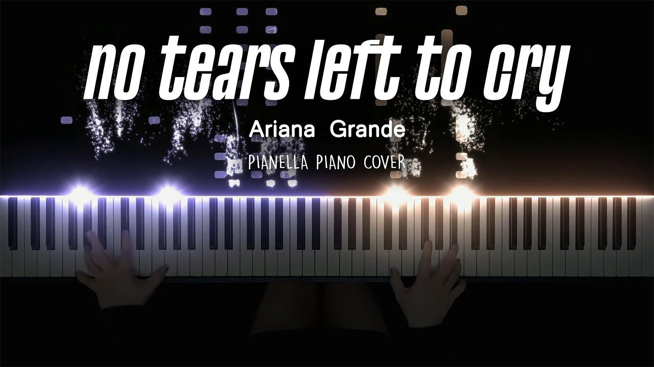 Ariana Grande - no tears left to cry | Piano Cover by Pianella Piano