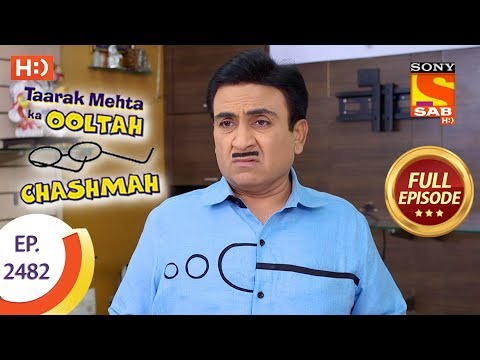 Taarak Mehta Ka Ooltah Chashmah – Ep 2482 – Full Episode – 5th June, 2018