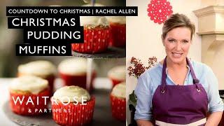 Countdown To Christmas - Rachel Allen's Christmas Pudding Muffins - Waitrose