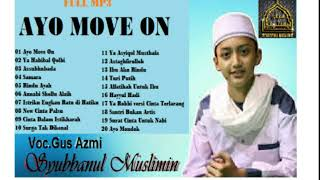 "Gus AZMI ""AYO MOVE ON""  Syubbanul Muslimin MP3"