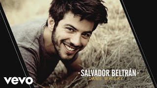 Salvador Beltran - Dame Whisky (Audio)