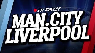 🔴 DIRECT / LIVE : MANCHESTER CITY - LIVERPOOL // Club House ( MAN CITY - LFC )