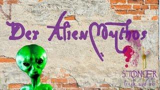 Der Alien-Mythos - STONER frank&frei #3