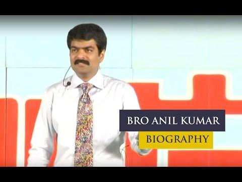 Bro Anil Kumar Biography Part#1