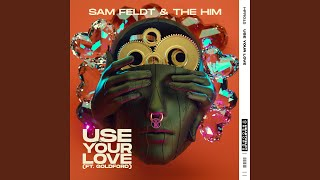 Play Use Your Love (feat. Goldford)