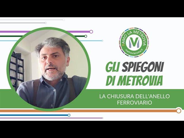 02  LA CHIUSURA DELL'ANELLO FERROVIARIO - Gli Spiegoni di Metrovia