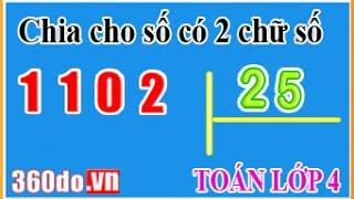 Toán lớp 4: Chuyển đổi Phép Chia Cho Số Có 2 Chữ Số thành Phép Chia Cho Số Có 1 Chữ Số (bài 01)