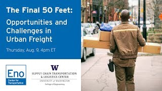 The Final 50 Feet: Challenges and Opportunities in Urban Freight