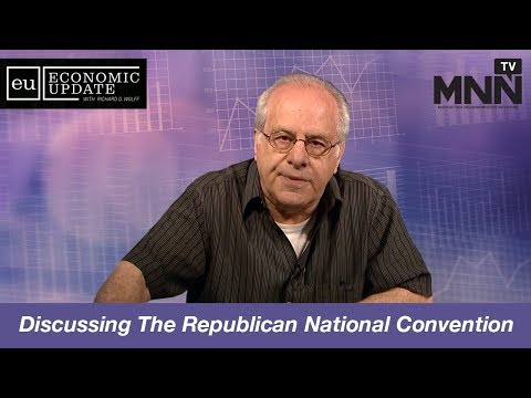 Economic Update With Richard Wolff: Discussing The Republican National Convention