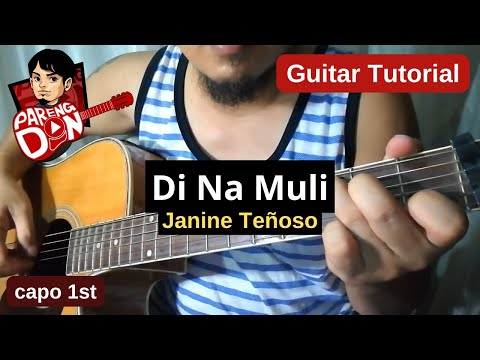 Guitar Tutorial of Di Na Muli (Janine Teñoso) chords guitar lesson ...