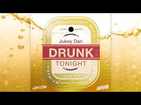 "Jukey Dan - ""Drunk Tonight"" (Antigua Carnival Soca 2017)"