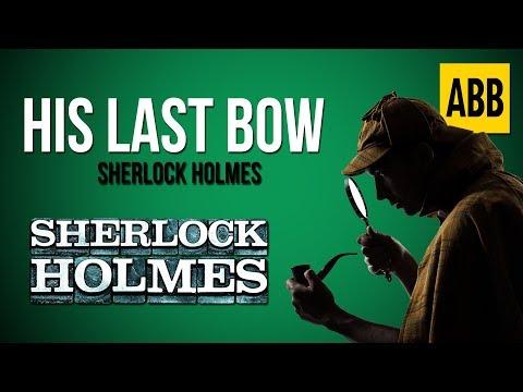 Sherlock Holmes: HIS LAST BOW - FULL AudioBook