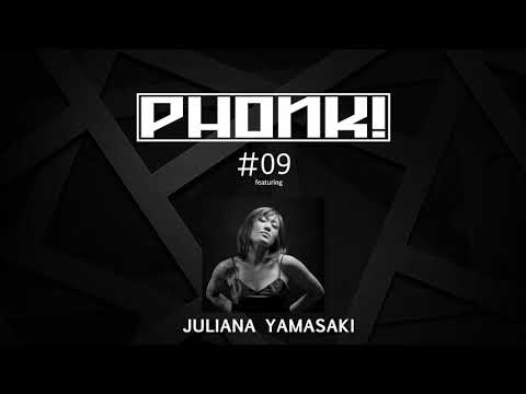 PHONK! RADIO #09 featuring Juliana Yamasaki