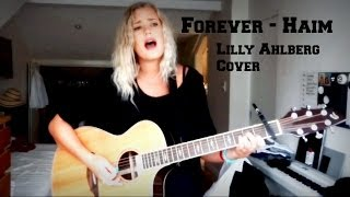 Forever - Haim (Cover by Lilly Ahlberg)