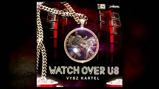 Vybz Kartel - Watch Over Us (Official Audio) (TJ Records)