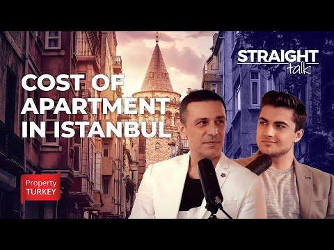 How Much Does an Apartment Cost in Istanbul? | STRAIGHT TALK EP. 22