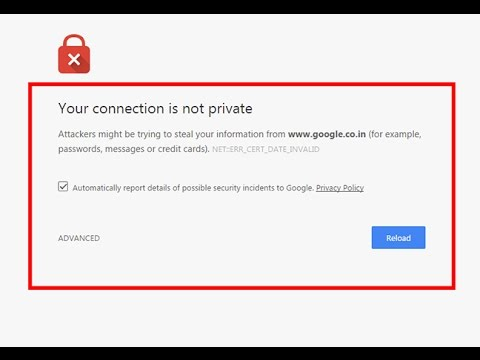 Fix Your connection is not private Attackers might be trying to steal your information
