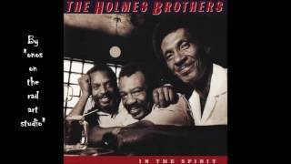 The Holmes Brothers - Goin' Down Slow  (Audio only)