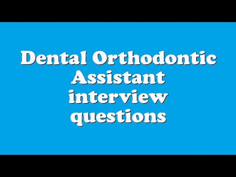 Dental Orthodontic Assistant interview questions - YouTube