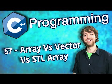 C++ Programming Tutorial 57 - Array Vs Vector Vs STL Array thumbnail