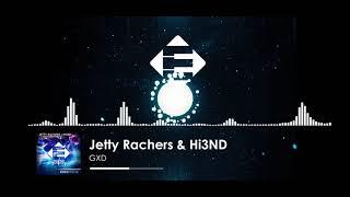Jetty Rachers & Hi3ND - GXD (Original Mix)