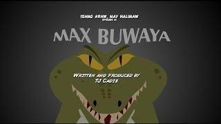 Isang Araw, May Halimaw Ep1 - Max Buwaya