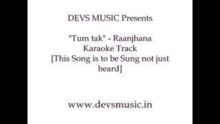 Tum tak lyrics Karaoke Raanjhanaa www.devsmusic.in Devs Music Academy