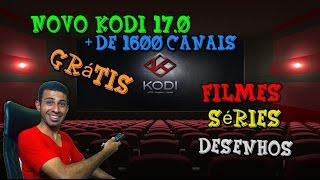 Novo Kodi 17.0 - TV a Cabo Grátis, filmes, séries, desenhos, + de 1600 canais