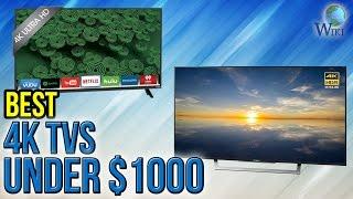 8 Best 4K TVs Under $1000 2017