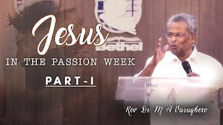 Jesus in the Passion Week - Rev. Dr. M A Varughese