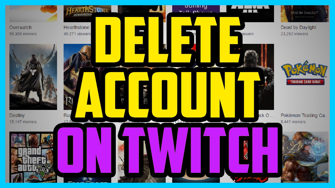 How To Delete Your Twitch Account 2017 (SUPER EASY) - How To Disable Your  Account On Twitch