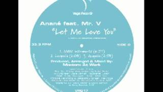 Anane - Let Me Love You (Maw Mix)