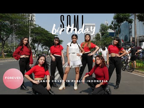 KPOP IN PUBLIC SOMI BIRTHDAY DANCE COVER In PUBLIC INDONESIA