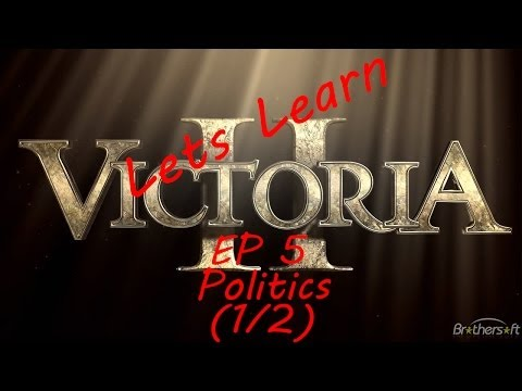 Let's Learn Victoria II: #5 Politics (1/2)