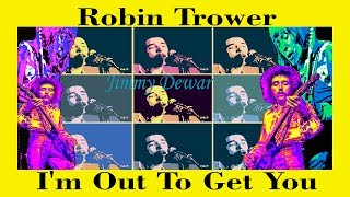 Watch Robin Trower Im Out To Get You feat James Dewar video