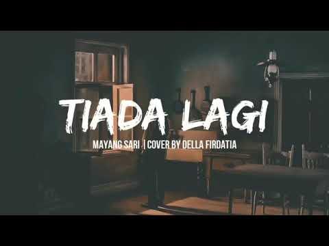 Download TIADA LAGI - MAYANG SARI (OFFICIAL VIDEO LYRICS)