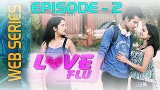 LOVE FLU   EP - 02   NEW NEPALI WEB SERIES 2018   OFFICIAL VIDEO   KOLLYWOOD TV