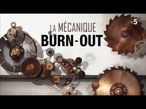 France 5 - 14/2/18 - Le monde en face - La mécanique burn out