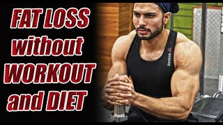 How to lose weight/fat without Workout and Diet II Research Based Tips