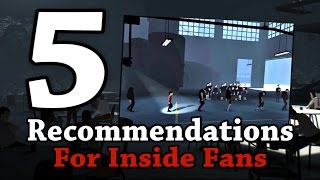 Five Game Recommendations for Inside Fans - GameX.io